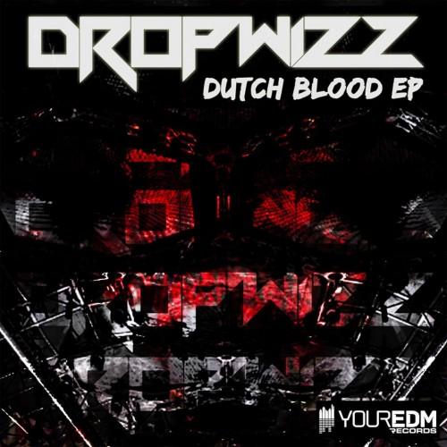 Dropwizz – Dutch Blood Ep