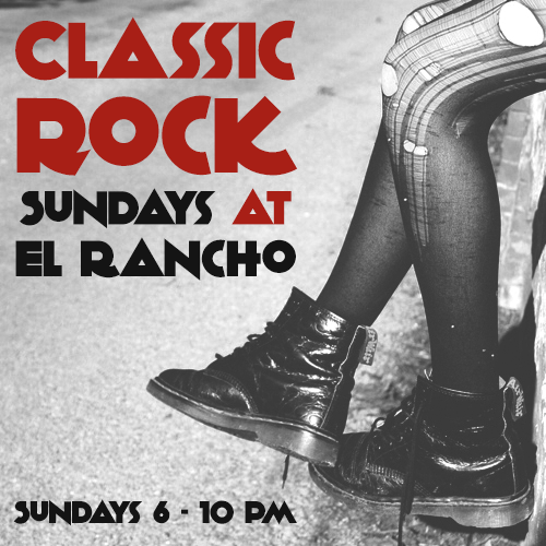 Classic Rock Sundays at El Rancho