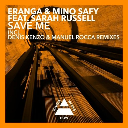 Eranga & Mino Safy Ft. Sarah Russell-Save Me (The Remixes)