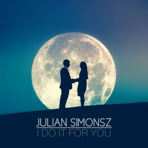 "Pre-Order Julian Simonsz's Latest ""I Do It For You"""