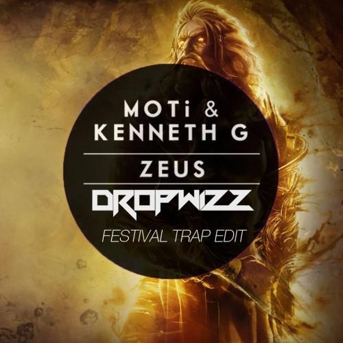 Moti & Kenneth G – Zeus (Dropwizz Festival Trap Edit)