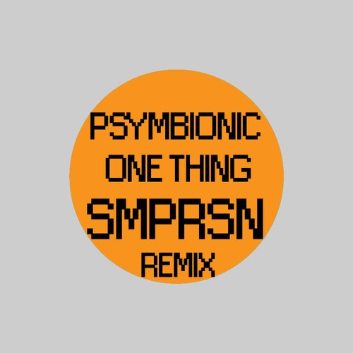 Psymbionic – One Thing (SMPRSN Remix)