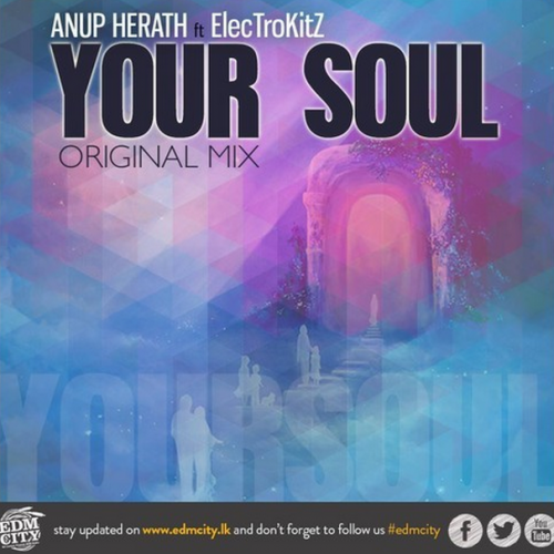 Anup Herath Ft ElecTroKitZ – Your Soul (preview)