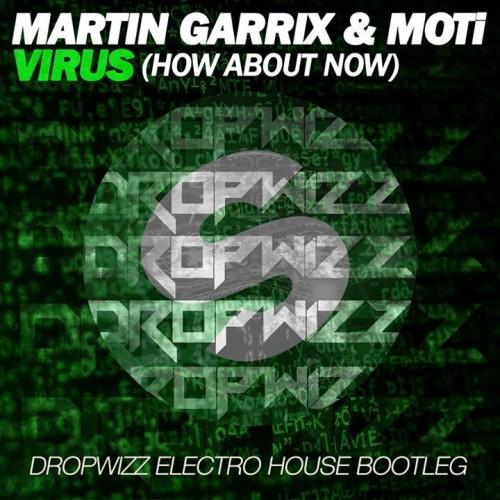 Dropwizz – Martin Garrix vs MOTi – Virus (Electro House Bootleg)