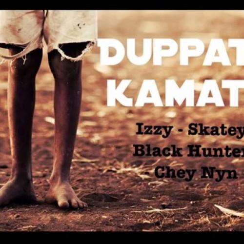 Izzy, Skatey, Black Hunter & Chey Nyn – Duppathkamata