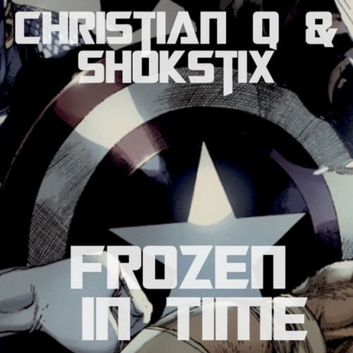 Christian Q & Shokstix – Frozen In Time