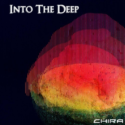Chira – Into The Deep