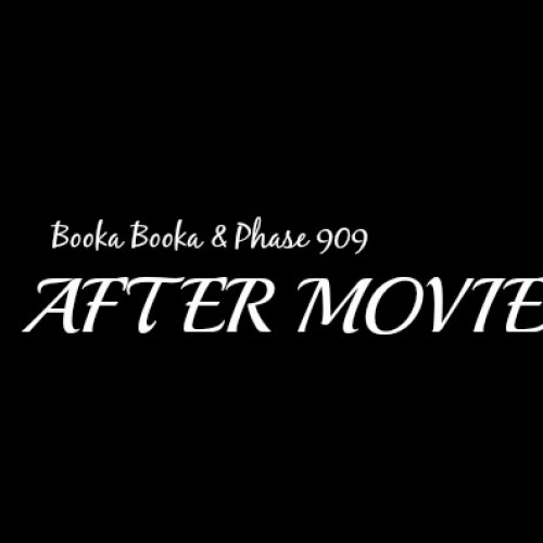 Phase 909 & Booka Booka- The After Movies