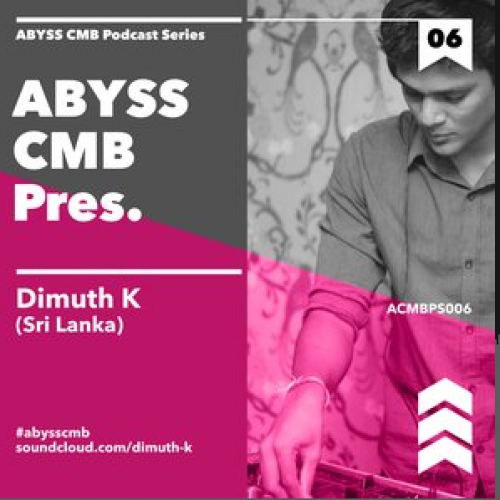 Abyss Colombo Presents: Dimuth K