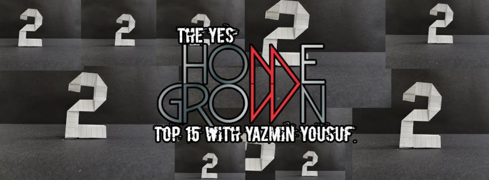 The YES Home Grown Top 15: The Big 2!