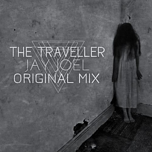 Jay Joel: The Traveller (Original Mix)