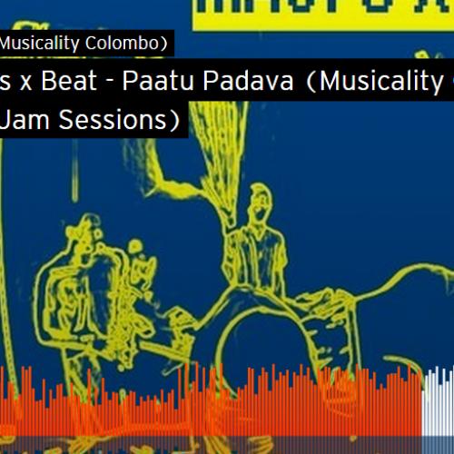 Maufs x Beat – Paatu Padava (Musicality Colombo Live Jam Sessions)