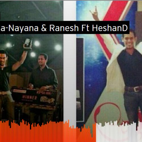 Nayana & Ranesh Ft HeshanD – Naadha