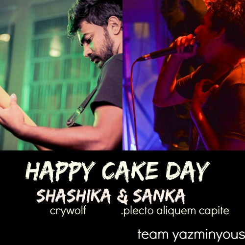 Happy Cake Day To Shashika & Sanka