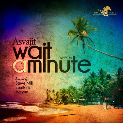 Asvajit : Wait a Minute EP