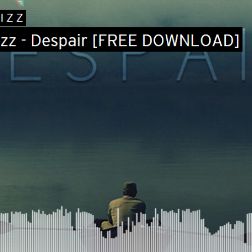 Dropwizz – Despair [FREE DOWNLOAD]