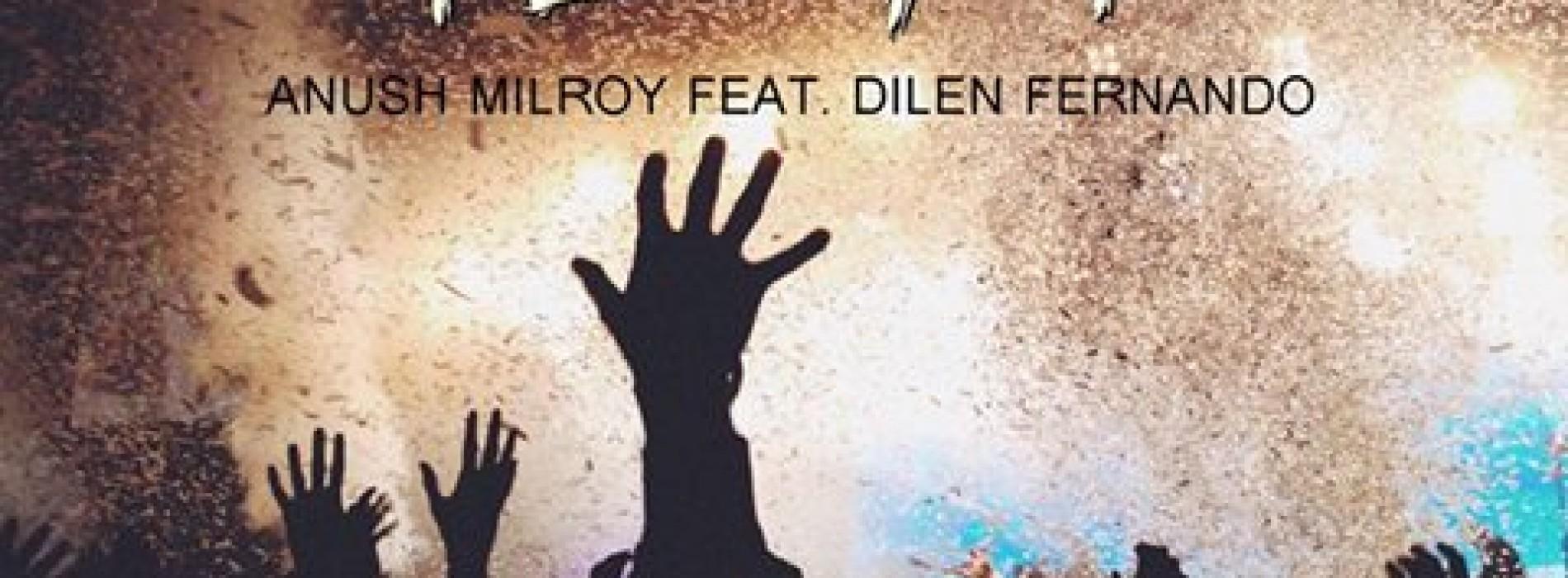 Anush Milroy Ft. Dilen Fernando – Fight (Original Mix)