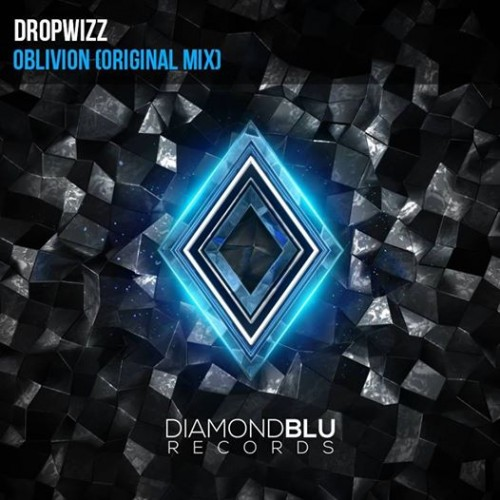 Dropwizz – Oblivion (Original Mix)