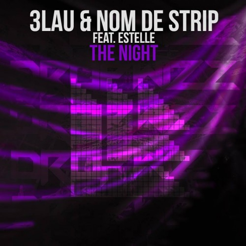 3LAU & Nom De Strip feat. Estelle – The Night (Dropwizz Trap VIP)