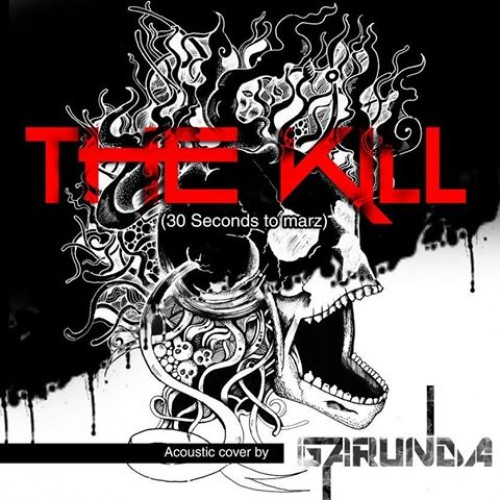 GarunDa : The kill (acoustic cover)