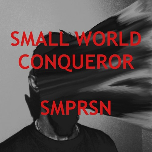 Daffy Maestro SMPRSN – Small World Conqueror