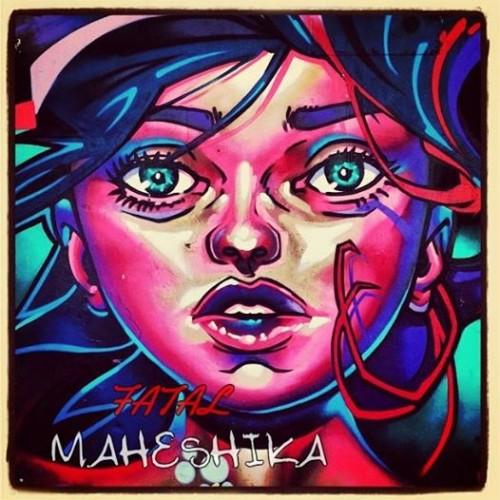 Fatal – Maheshika