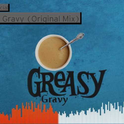 Flippy – Greasy Gravy (Original Mix)