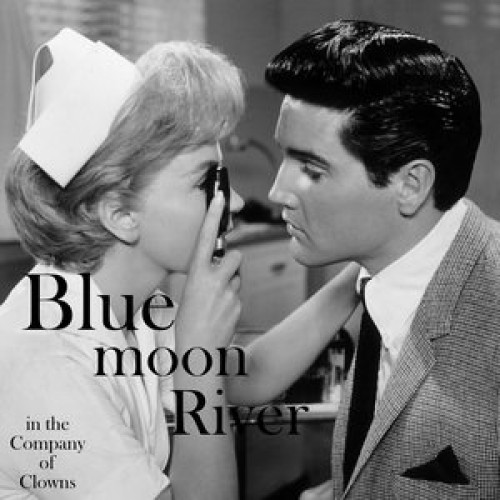 In The Company Of Clowns: Blue Moon River (compilation)