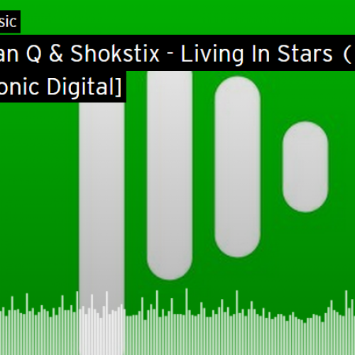 Christian Q & Shokstix – Living In Stars (Original Mix)