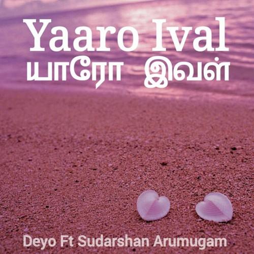 Deyo Ft Sudarshan Arumugam – Yaaro Ival