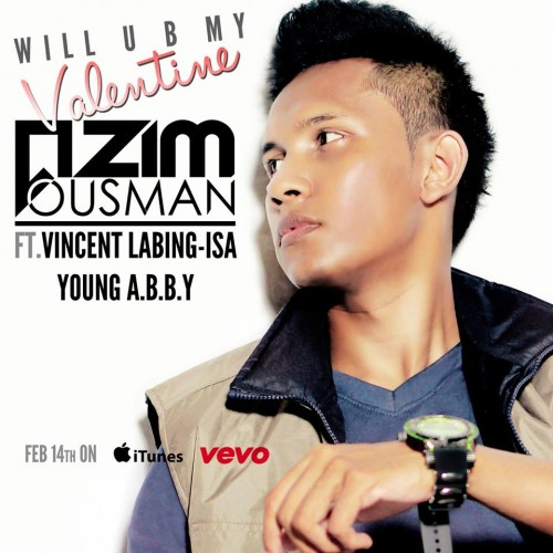 Azim Ousman ft. Vincent Labing-Isa & Young A.B.B.Y – Will U B My Valentine?