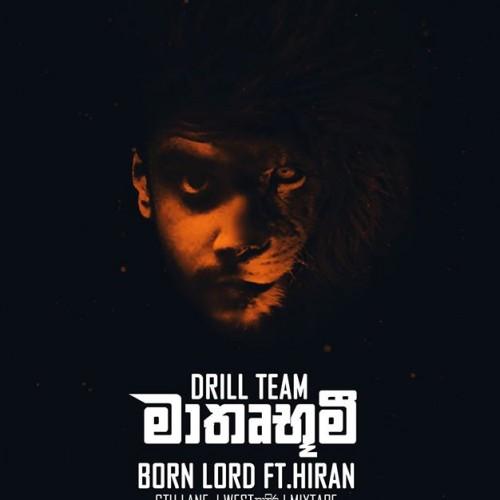 Drill Team ft.Hiran – මාතෘ භූමී (Maathru-bhoomi)