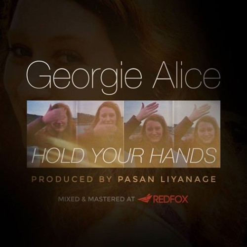 Georgie Alice – Hold Your Hands (Prod. by Pasan Liyanage)