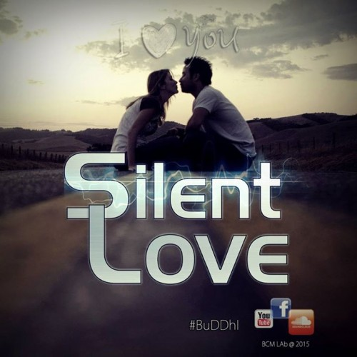 BuDDhI – Silent Love ( to lovely hearts )