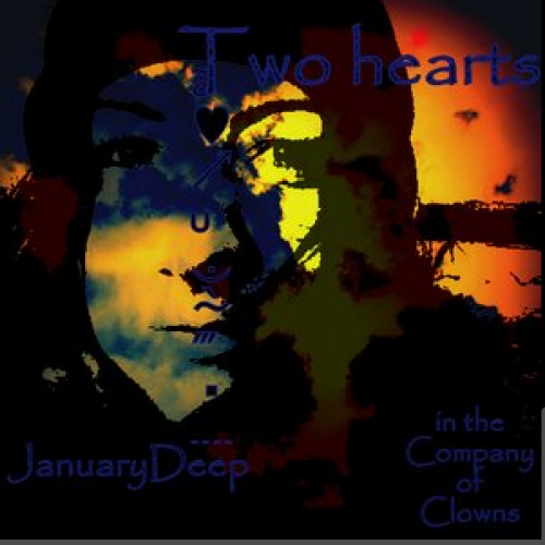 In The Company Of Clowns – Two hearts: JanuaryDeep