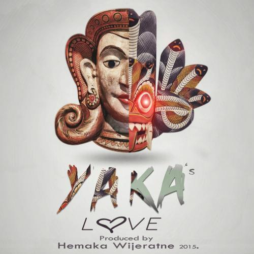 Hemaka Wijeratne – YAKA's Love