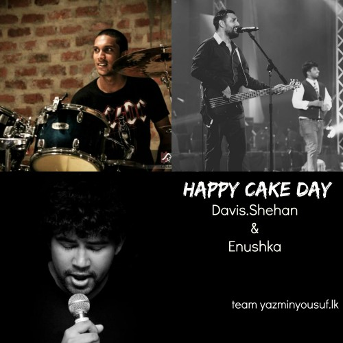 Happy Cake Day To Shehan, Davis And Enushka