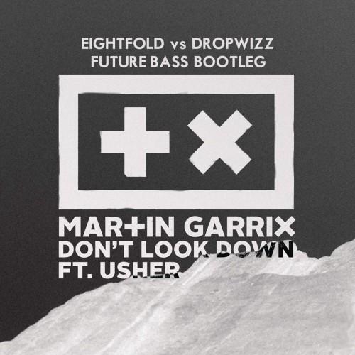 Eightfold vs. Dropwizz – Don't Look Down ('Future Bass' Remix)