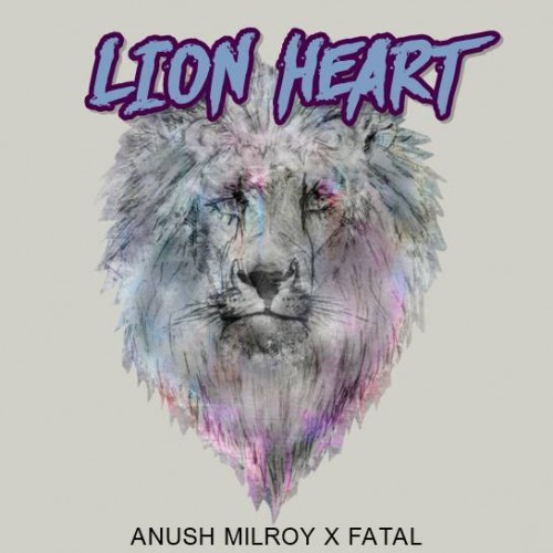 Anush Milroy X FATAL – Lion Heart (Original Mix)