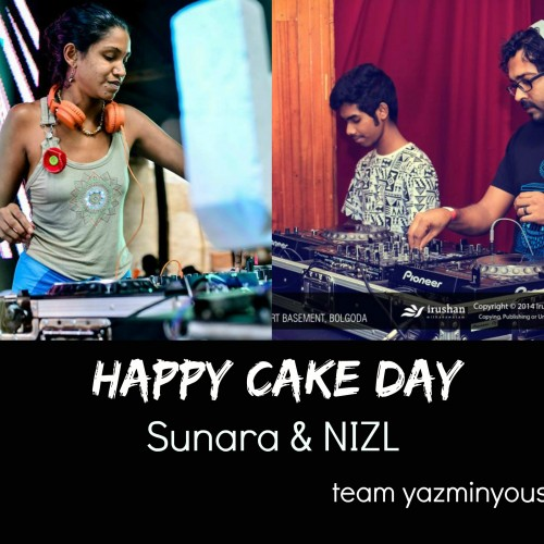 Happy Cake Day To Sunara & Nizl