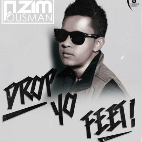 Azim Ousman – Drop Yo Feet!