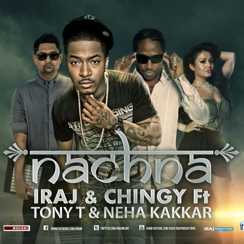 Iraj & Chingy Ft Tony T, Yama, Neha Kakkar & Smokio – Nachna