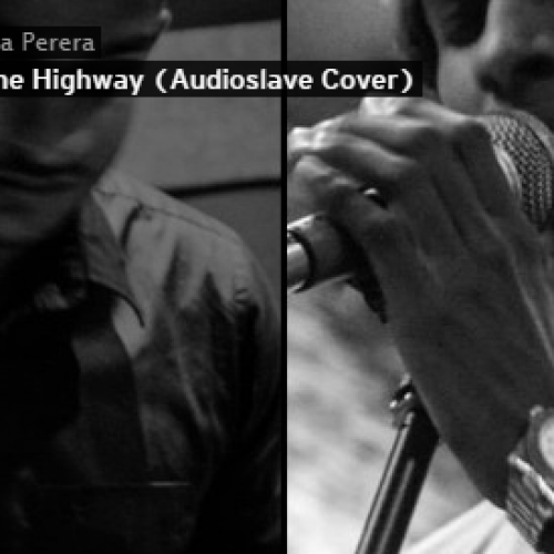 Eshantha Perera – I Am The Highway (Audioslave Cover)