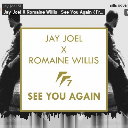 Jay Joel X Romaine Willis – See You Again