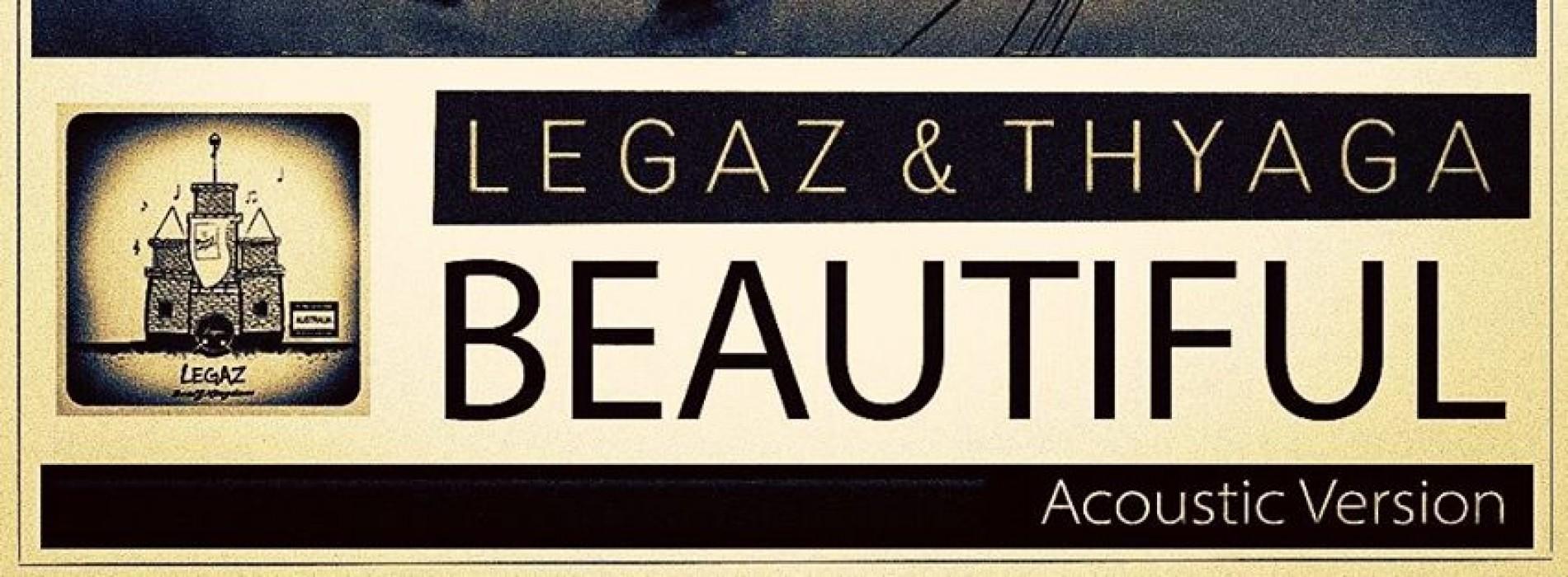 Legaz Ft Tyaga Dimitri: Beautiful (Acoustic Version)