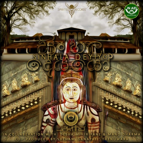 Spirited™ ft Desha & Mano – Sinhala Deyiyo