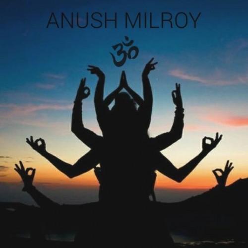 Anush Milroy – Om ॐ (Original Mix)