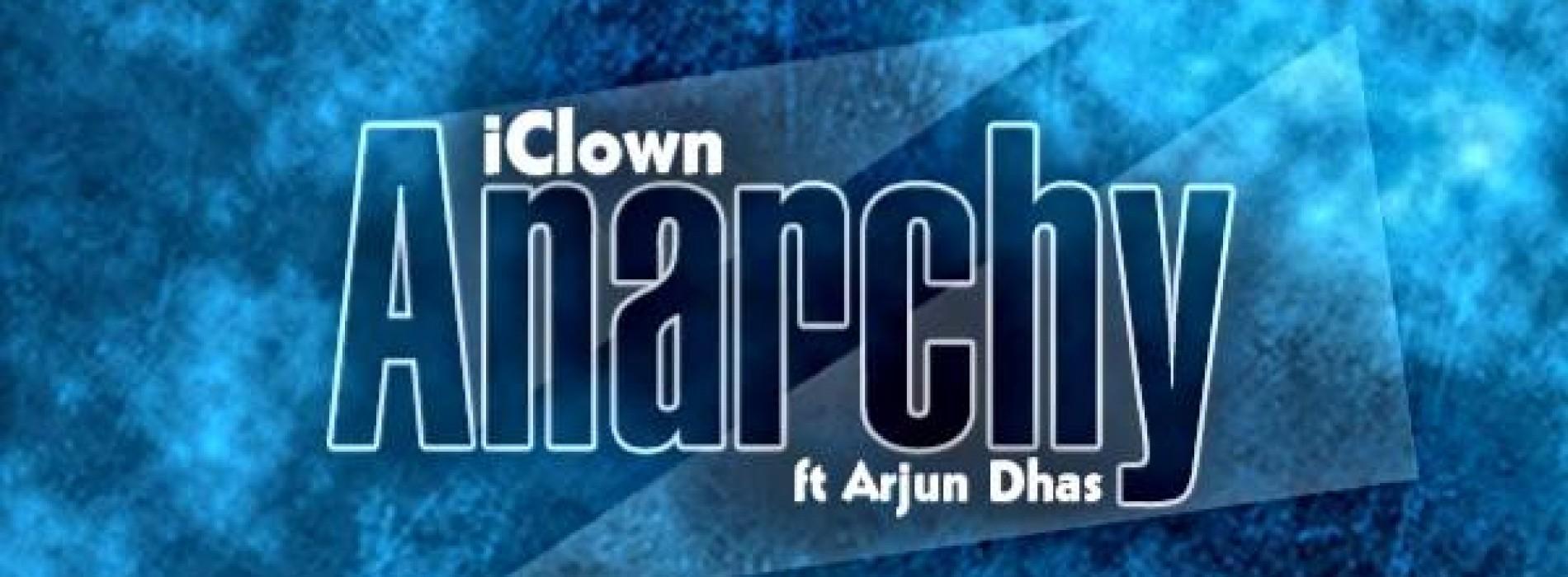 iClown Ft Arjun Dhas – Anarchy