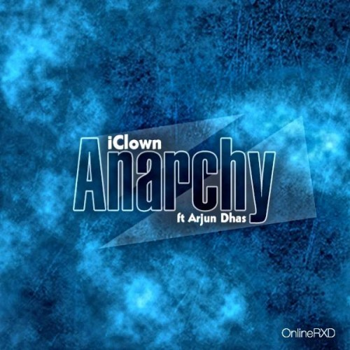iClown Ft Arjun Dhas – Anarchy