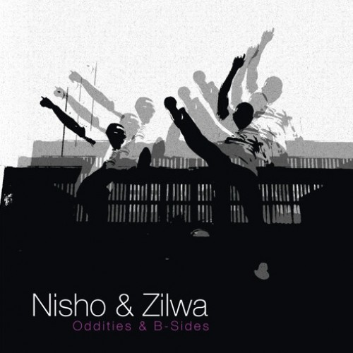 Nisho & Zilwa – Oddities & B-Sides